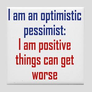 optimistic-pessimist1 Tile Coaster