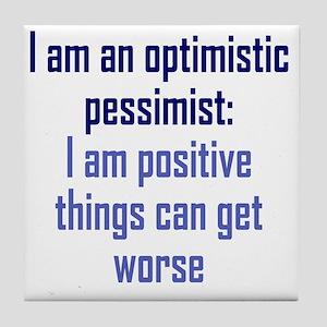 optimistic-pessimist2 Tile Coaster