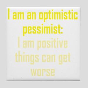 optimistic-pessimist3 Tile Coaster