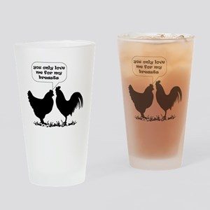 YOU ONLY LOVE ME FOR MY BREASTS - L Drinking Glass