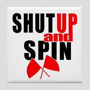 Shut Up and Spin Tile Coaster