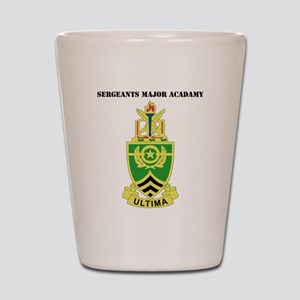 DUI-SERGEANTSDUI - Sergeants Major Acad Shot Glass
