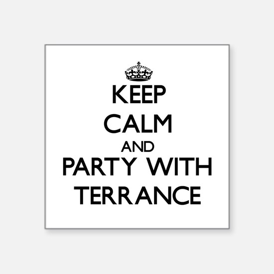 Keep Calm and Party with Terrance Sticker