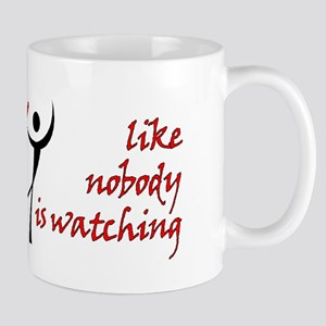 Dance Like Nobody is Watching Mug