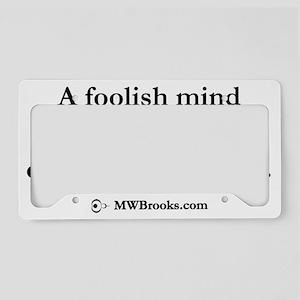 Foolish_Mind License Plate Holder