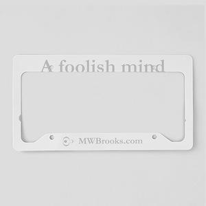 Foolish_Mind_grey License Plate Holder