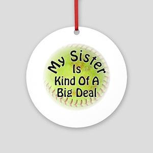 Sister Big Deal Softball Round Ornament