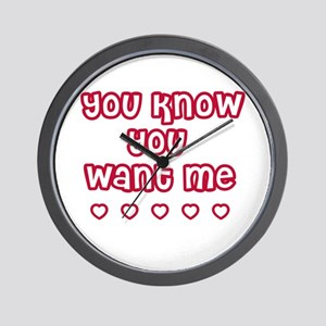 You Know You Want Me Wall Clock
