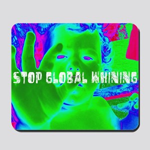 Stop Global Whining 2 Mousepad