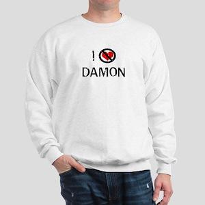 I Hate DAMON Sweatshirt