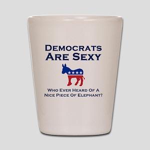 Democrats are Sexy Shot Glass