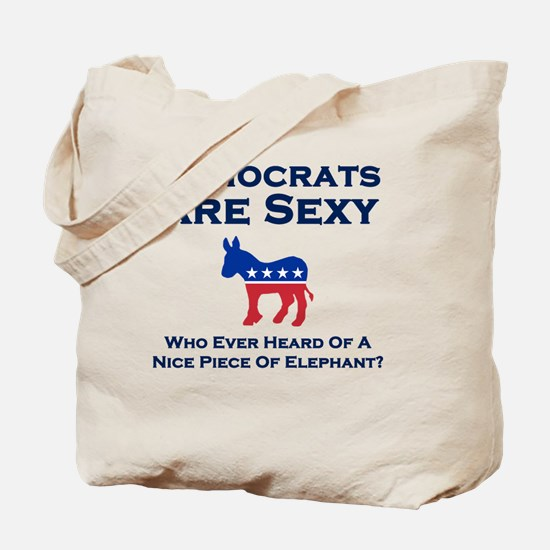 Democrats are Sexy Tote Bag