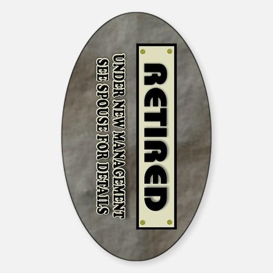 Retired Under New Management Sticker (Oval)