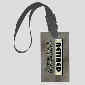 Retired Under New Management Large Luggage Tag