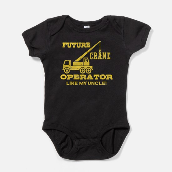 Future Crane Operator Like My Uncle Baby Bodysuit