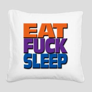 eatfucksleep Square Canvas Pillow