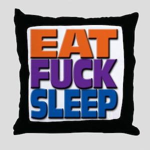 eatfucksleep Throw Pillow