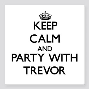 Keep Calm and Party with Trevor Square Car Magnet