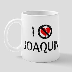 I Hate JOAQUIN Mug