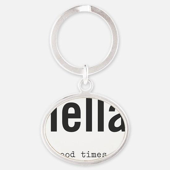 hella good times Oval Keychain