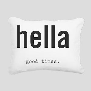 hella good times Rectangular Canvas Pillow