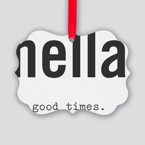 hella good times Picture Ornament
