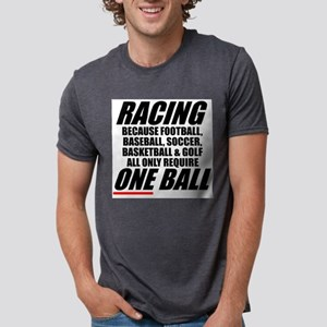 Why racing is a REAL spor T-Shirt