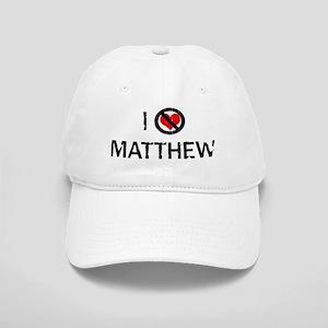 I Hate MATTHEW Cap