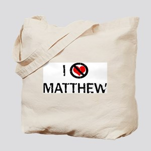 I Hate MATTHEW Tote Bag