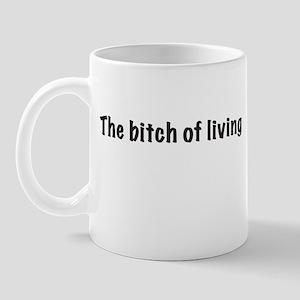 The bitch of living Mug