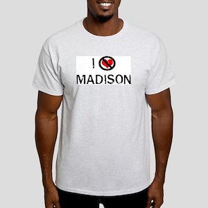 I Hate MADISON Ash Grey T-Shirt