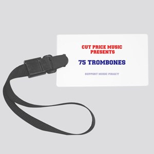CUT PRICE MUSIC - 75 TROMBONES Large Luggage Tag