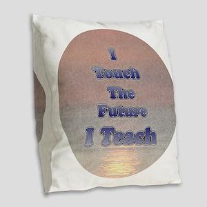 I Teach Burlap Throw Pillow