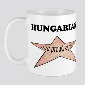 Hungarian and proud of it Mug