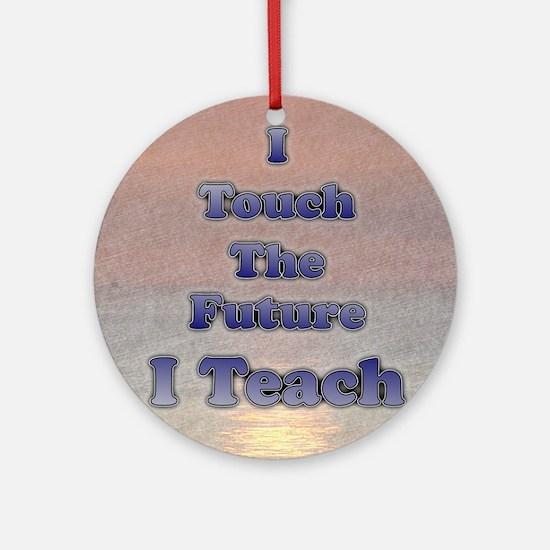I_TEACH_square Round Ornament