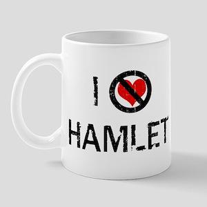 I Hate HAMLET Mug