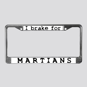 I Brake for Martians License Plate Frame