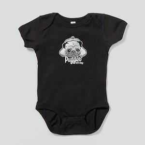 Puggin' Ain't Easy Baby Bodysuit