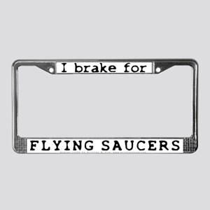 I Brake for Flying Saucers License Plate Frame