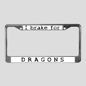 I Brake for Dragons License Plate Frame