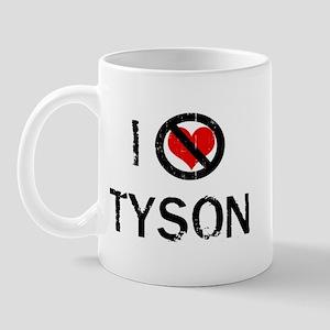 I Hate TYSON Mug