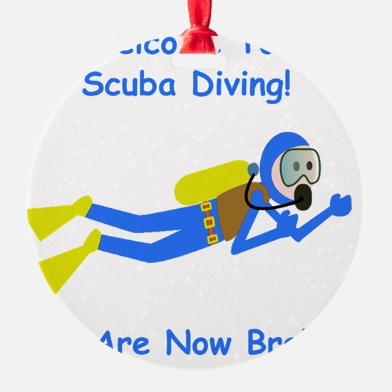 Welcome To Scuba Blue Ornament