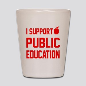 I Support Public Education red letters  Shot Glass