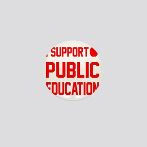 I Support Public Education red letters Mini Button