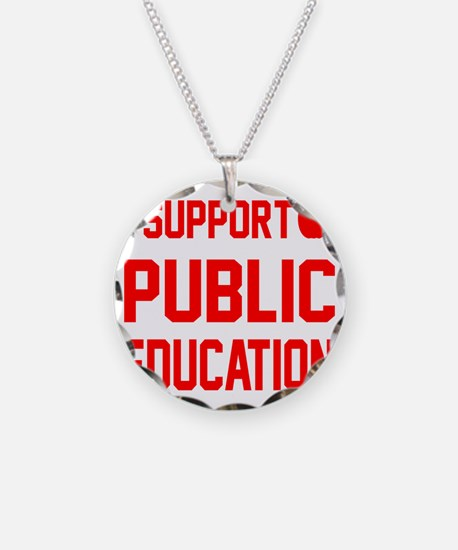I Support Public Education r Necklace