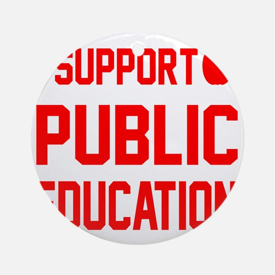 I Support Public Education red lett Round Ornament