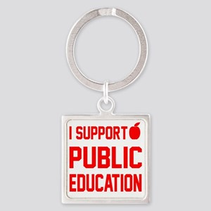 I Support Public Education red let Square Keychain