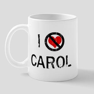 I Hate CAROL Mug