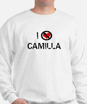 I Hate CAMILLA Sweatshirt