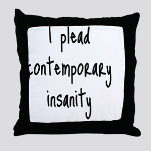 contemporary-insanity_tall2 Throw Pillow
